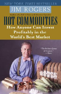 Hot Commodities By Rogers, Jim